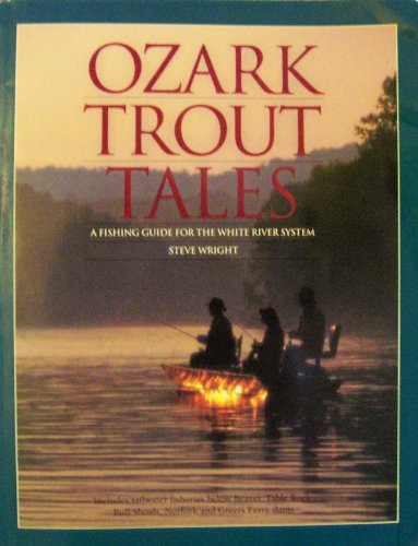 9780963883292: Ozark Trout Tales : A Fishing Guide for the White River System