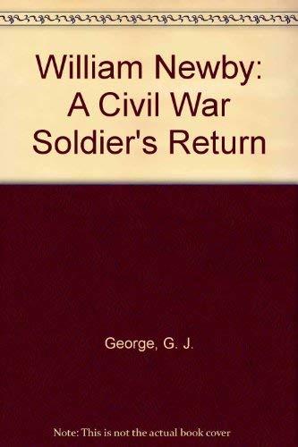 9780963883612: William Newby: A Civil War Soldier's Return