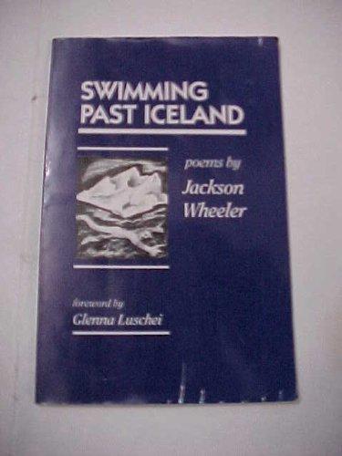 Swimming Past Iceland: Wheeler, Jackson