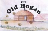 9780963885104: The Old Hogan
