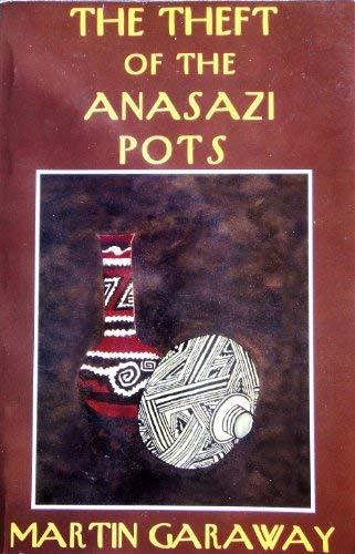 9780963885197: The Theft of the Anasazi Pots