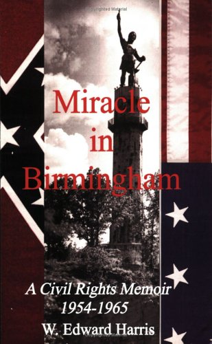 Miracle in Birmingham: A Civil Rights Memoir: Harris, W. Edward