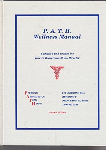 P.A.T.H. wellness manual: Braverman, Eric R