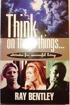 9780963887825: Think on These Things: Attitudes for Successful Living