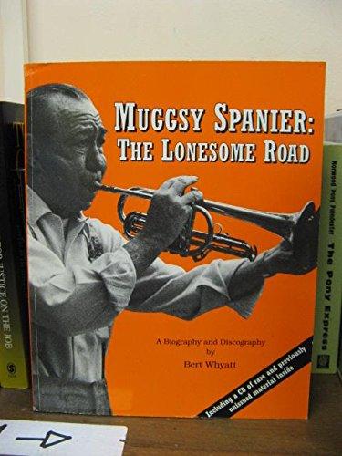 Muggsy Spanier: The Lonesome Road: Whyatt, Bert