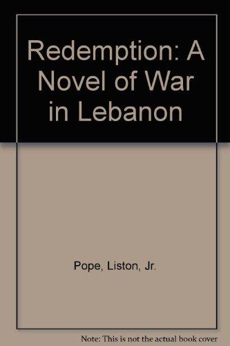 Redemption a Novel of War in Lebanon: Pope Liston Jr
