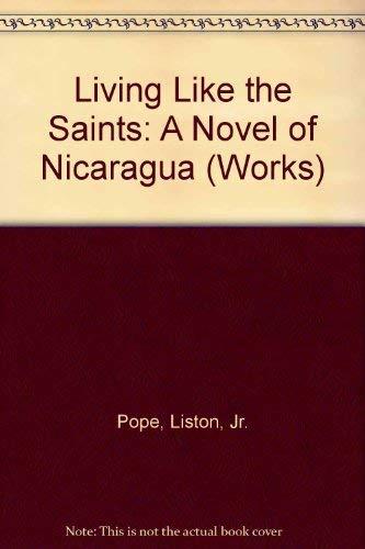Living Like the Saints: A Novel of: Liston Pope Jr.