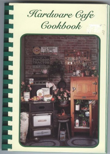 Hardware Cafe Cookbook (on Liberty Missouri's Historic Square): Charles N. Small