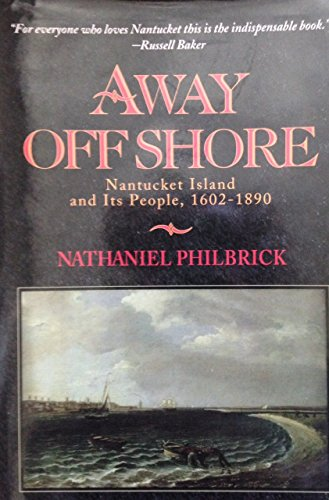 9780963891006: Away Off Shore: Nantucket Island and Its People, 1602-1890