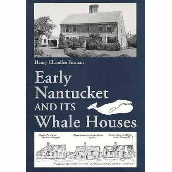 9780963891020: Early Nantucket and Its Whale Houses