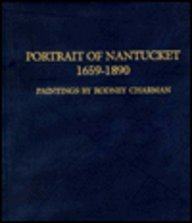9780963891044: Portrait of Nantucket, 1659-1890: The Paintings of Rodney Charman