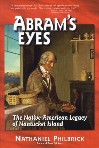 9780963891082: Abram's Eyes: The Native American Legacy of Nantucket Island