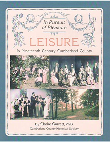 In Pursuit of Pleasure: Leisure in Nineteenth Century Cumberland County
