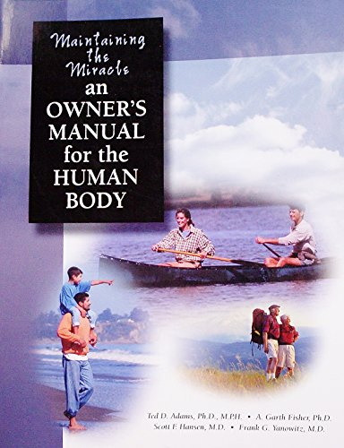 Maintaining the Miracle: An Owner's Manual for: Ted D. Adams,