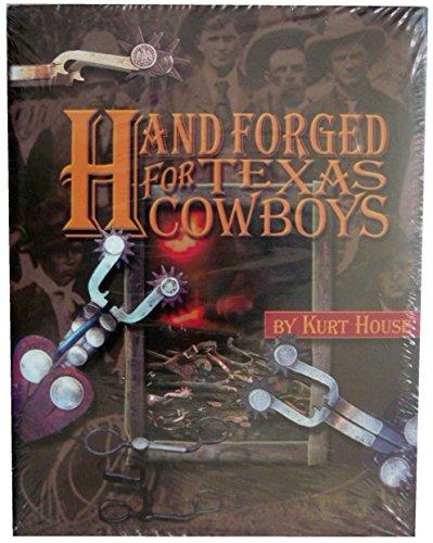 HAND FORGED FOR TEXAS COWBOYS: House, Kurt