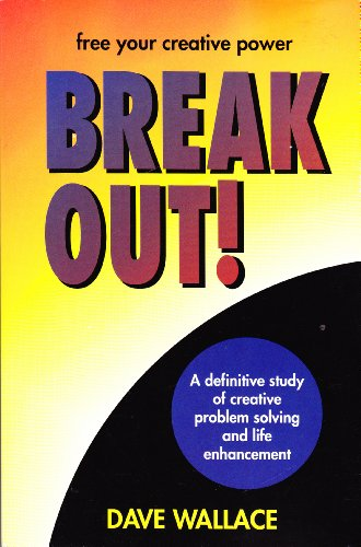Break Out : A Definitive Study of Creative Problem Solving