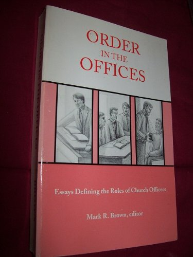 9780963896100: Order in the offices: Essays defining the roles of church officers
