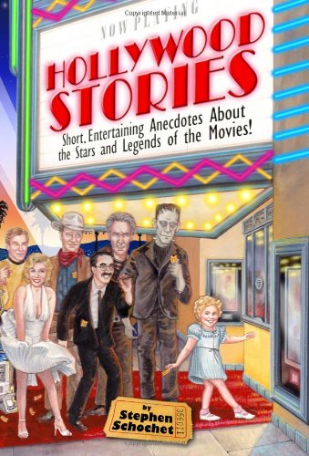 9780963897275: Hollywood Stories: Short, Entertaining Anecdotes about the Stars and Legends of the Movies!