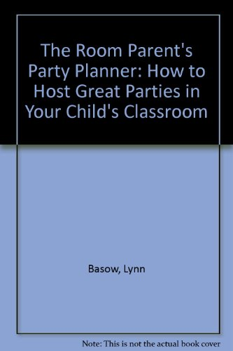 9780963897503: The Room Parent's Party Planner: How to Host Great Parties in Your Child's Classroom
