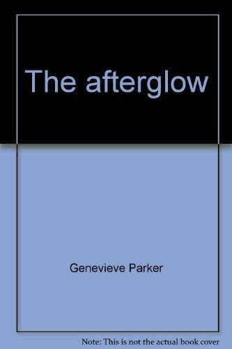 The Afterglow: Parker, Genevieve