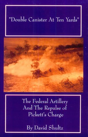 9780963899354: Double Canister at Ten Yards: The Federal Artillery and the Repulse of Pickett's Charge