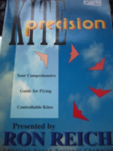 9780963901026: Kite Precision: Your Comprehensive Guide for Flying Controllable Kites