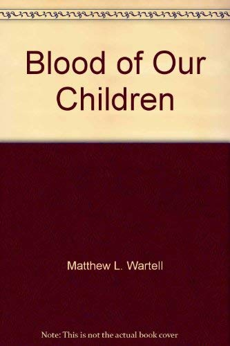 9780963901477: Blood of our children