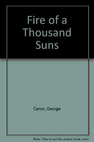 9780963901484: Fire of a Thousand Suns
