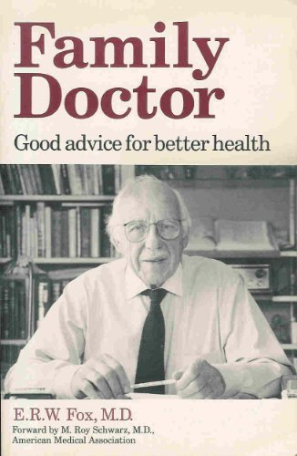9780963902733: Family Doctor: Good Advice for Better Health