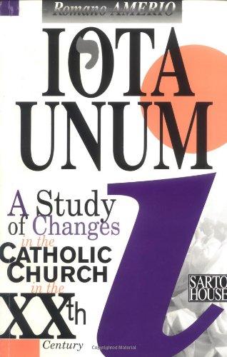 9780963903211: Iota Unum: A Study of Changes in the Catholic Church in the Twentieth Century