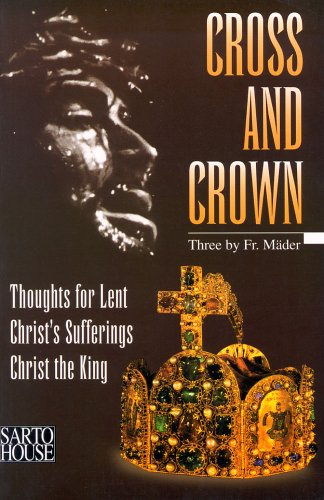 Cross and Crown: Thoughts for Lent, Christ's: Robert Mader