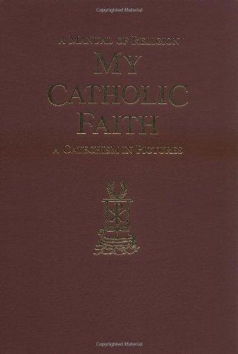 My Catholic Faith : A Manual of: Morrow, Louis L.