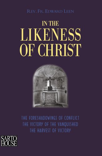 In the likeness of Christ: Fr. Edward Leen