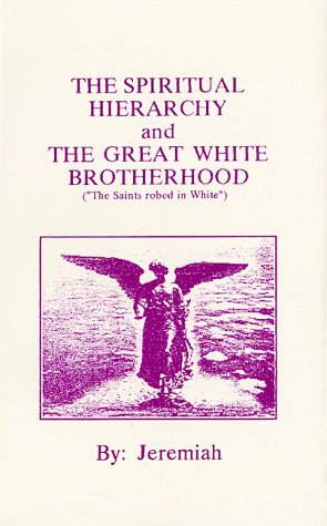 9780963905307: The Spiritual Hierarchy and the Great White Brotherhood: