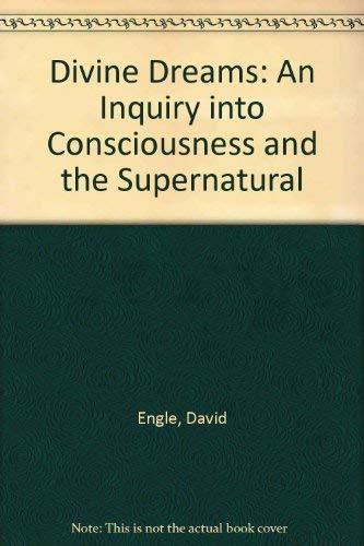 9780963905833: Divine Dreams: An Inquiry into Consciousness and the Supernatural
