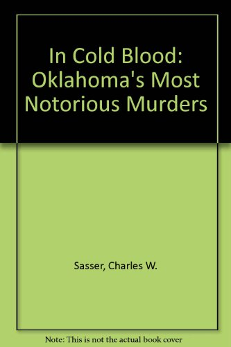 9780963906229: In Cold Blood: Oklahoma's Most Notorious Murders