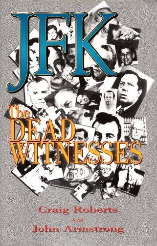 JFK : The Dead Witnesses: Roberts, Craig