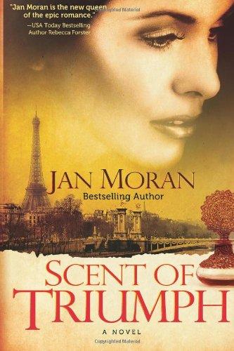 Scent of Triumph / Historical Fiction: Moran, Jan