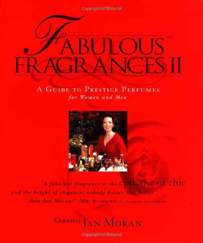 9780963906540: Fabulous Fragrances II : A Guide to Prestige Perfumes for Women and Men