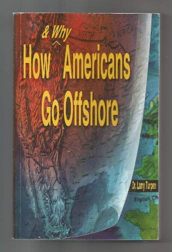 9780963909213: How and why Americans go offshore: Profit, privacy, protection