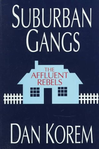 9780963910318: Suburban Gangs: The Affluent Rebels