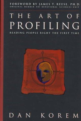 The Art of Profiling: Reading People Right: Korem, Dan