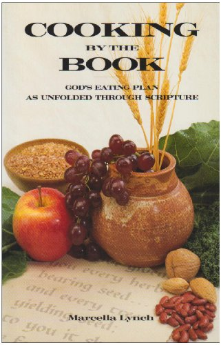 9780963911803: Cooking by the Book: Gods Eating Plan as Unfold Through Scripture