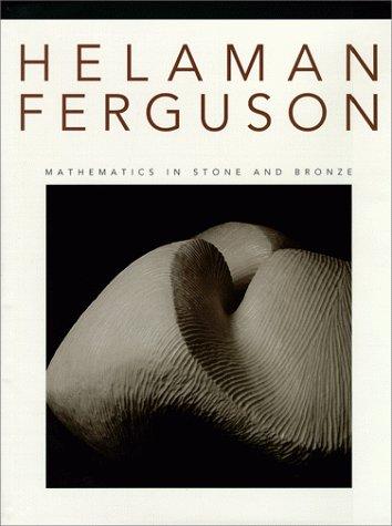 9780963912107: Helaman Ferguson: Mathematics in Stone and Bronze