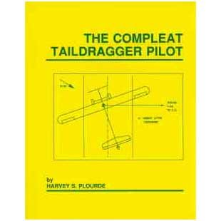 9780963913708: The Compleat Taildragger Pilot