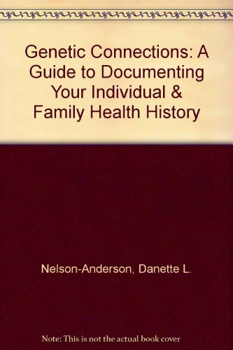 9780963915443: Genetic Connections: A Guide to Documenting Your Individual & Family Health History
