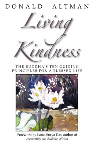 9780963916167: Living Kindness: The Buddha's Ten Guiding Principles for a Blessed Life