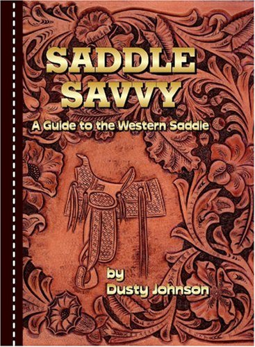 9780963916440: Saddle Savvy: A Guide to the Western Saddle