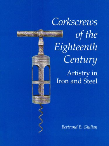 9780963920119: Corkscrews of the 18th Century: Artistry in Iron and Steel