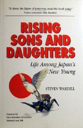 RISING SONS AND DAUGHTERS : LIFE AMONG JAPAN'S NEW YOUNG